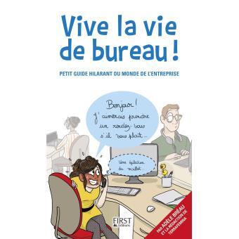 Vive la vie de bureau petit guide hilarant du monde de l for Petit bureau multimedia