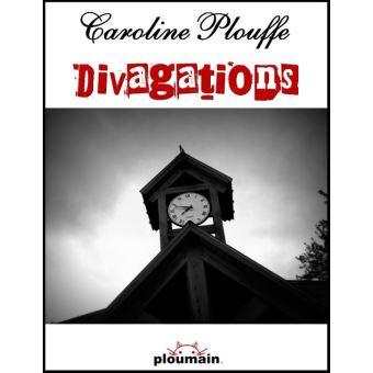 Divagations - ePub - Caroline Plouffe - Achat ebook - Prix ...