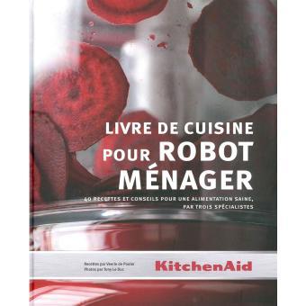 le livre de cuisine pour robot m nager broch veerle de pooter tony leduc achat livre. Black Bedroom Furniture Sets. Home Design Ideas