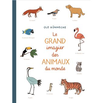 Le grand imagier des animaux du monde cartonn ole for Le grand livre du minimalisme