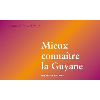 Mieux connaître la Guyane