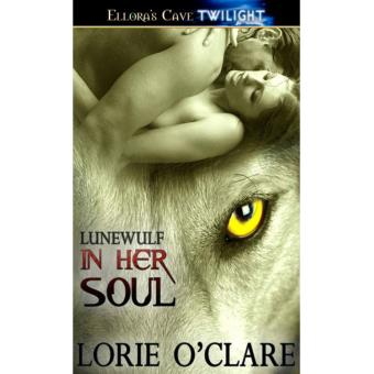IN HER SOUL (LUNEWULF 5) by Lorie O'Clare EROTIC PARANORMAL WEREWOLF