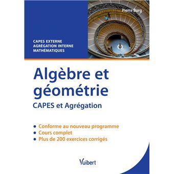 Algèbre et géométrie : CAPES externe de mathématiques, agrégation interne de mathématiques