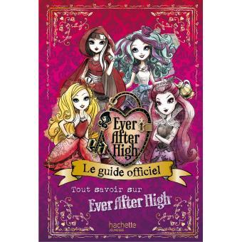 Ever After High - Le guide officiel Ever After High