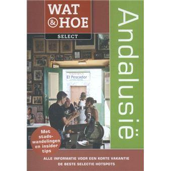 Wat en Hoe - Select - Andalusie 2016