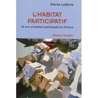 L 39 habitat participatif broch pierre lefevre achat livre prix fna - Loi alur habitat participatif ...