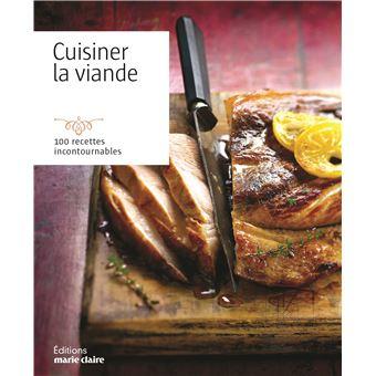 Cuisiner la viande 100 recettes incontournables poche - Viande facile a cuisiner ...