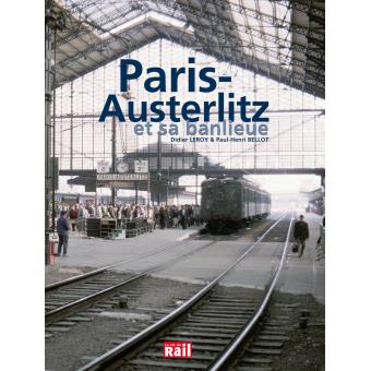 Paris austerlitz et sa banlieue broch paul henri for Train tours paris austerlitz