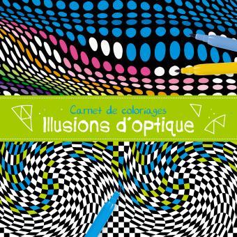 Carnet de coloriage illusions d 39 optique broch - Coloriage illusion d optique ...