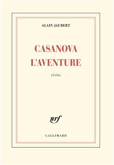 Casanova l'aventure - Alain Jaubert