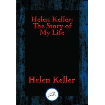 Helen Keller The Story Of My Life The Story Of My Life border=