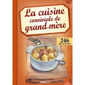 La cuisine conviviale de grand m re broch elodie for Cuisine conviviale
