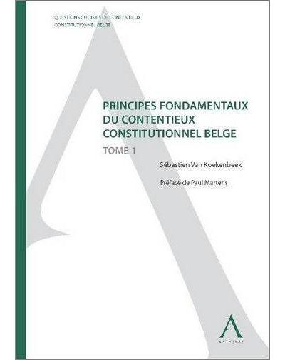Principes fondamentaux du contentieux constitutionnel belge