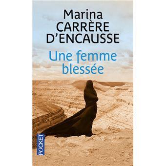 Une femme bless e poche marina carr re d 39 encausse achat livre ou ebook prix - Marina carrere d encausse livre ...