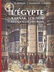L´Egypte, Karnak, Louxor et la Vallée des Rois
