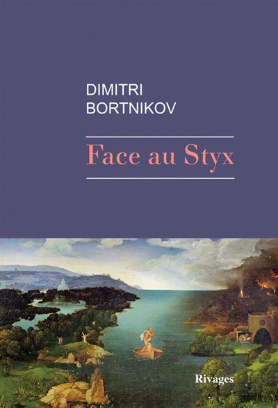 Face au Styx (2017) - Dimitri Bortnikov