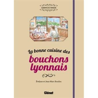la bonne cuisine des bouchons lyonnais cartonn evelyne boudou jean marc boudou achat. Black Bedroom Furniture Sets. Home Design Ideas