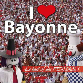 i love bayonne best of des f rias pays basque cd album achat prix fnac. Black Bedroom Furniture Sets. Home Design Ideas