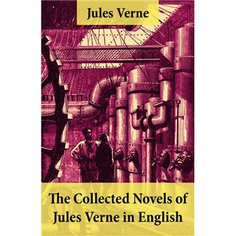 The Collected Novels Of Jules Verne In English The Best Of