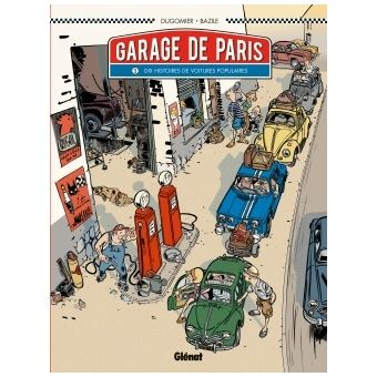 le garage de paris le garage de paris bruno bazile vincent dugomier broch achat livre. Black Bedroom Furniture Sets. Home Design Ideas