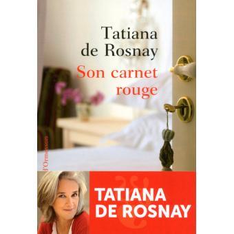 son carnet rouge broch tatiana de rosnay achat livre achat prix fnac. Black Bedroom Furniture Sets. Home Design Ideas