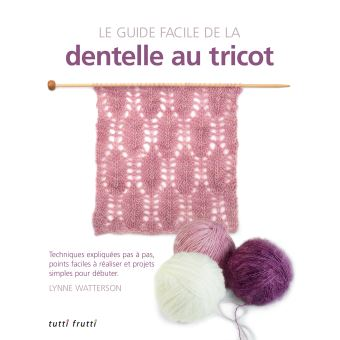 Le guide facile de la dentelle au tricot broch lynne for Le guide des prix