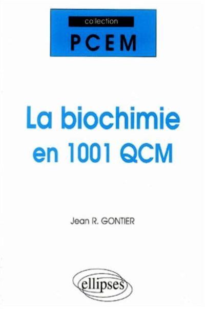 La biochimie en 1001 QCM et QROC