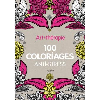 Art th rapie 100 coloriages anti stress broch - Album coloriage adulte ...