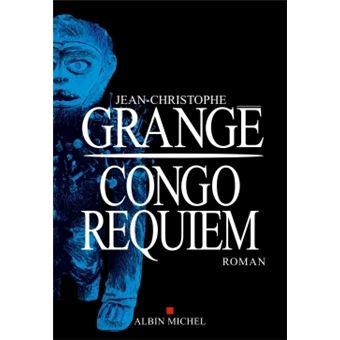 Congo requiem broch jean christophe grang achat - Dernier livre de jean christophe grange ...