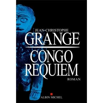 Congo requiem broch jean christophe grang achat - Grange jean christophe prochain livre ...