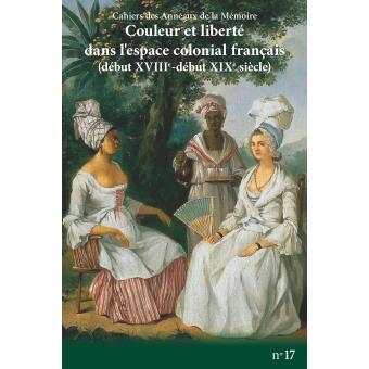 Couleur et liberté dans l'espace colonial français