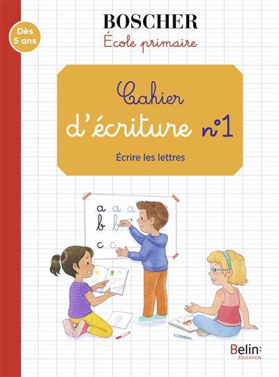 Méthode Boscher : Cahier d'écriture - Sansey Gérard