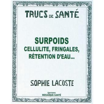 Surpoids : cellulite, rétention d'eau - broché - Sophie