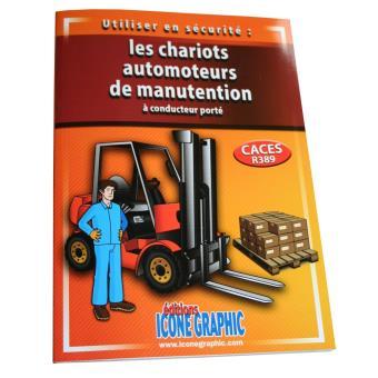utiliser en s curit les chariots automoteurs de manutention conducteur port caces r389. Black Bedroom Furniture Sets. Home Design Ideas