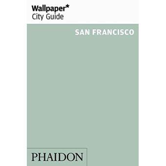 Wallpaper City Guide, San Francisco