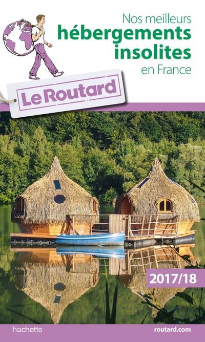 Image accompagnant le produit Guide du Routard Nos meilleurs hébergements insolites en France
