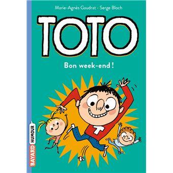 Toto -  : Bon week-end !
