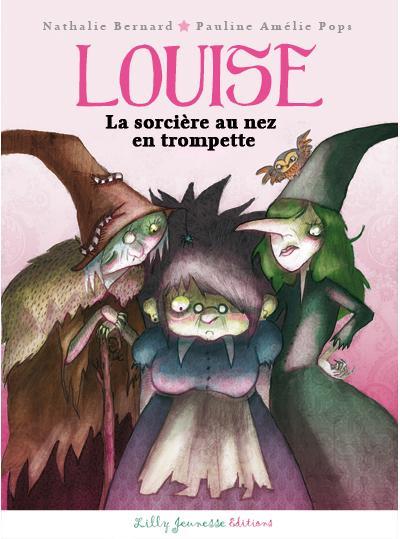 Louise la sorcière au nez en trompette.