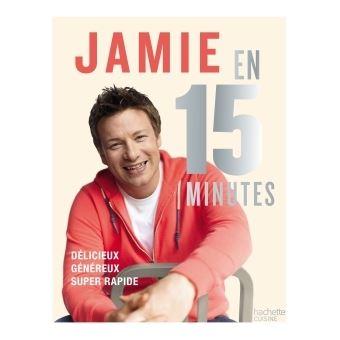 Jamie en 15 minutes d licieux g n reux super rapide reli jamie oliver achat livre - Jamie en 15 minutes ...