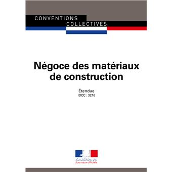 convention collective n goce des mat riaux de construction broch journaux officiels achat. Black Bedroom Furniture Sets. Home Design Ideas