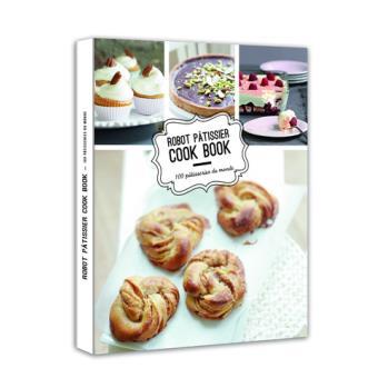 robot p tissier cook book 100 p tisseries du monde reli collectif achat livre ou ebook. Black Bedroom Furniture Sets. Home Design Ideas