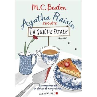 Agatha Raisin enquête - Tome 1 - La quiche fatale - M.C