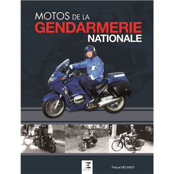 les motos de la gendarmerie reli pascal meunier achat livre achat prix fnac. Black Bedroom Furniture Sets. Home Design Ideas
