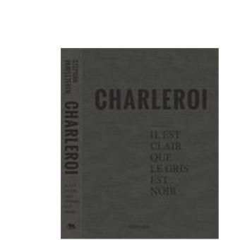 charleroi c 39 est clair que le gris est noir broch. Black Bedroom Furniture Sets. Home Design Ideas