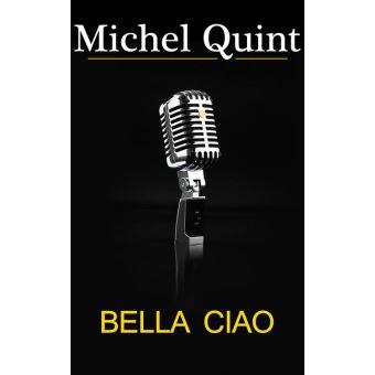 Bella ciao epub michel quint achat ebook achat - Fiche de lecture effroyables jardins michel quint ...