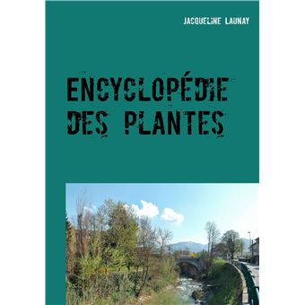 encyclop die des plantes broch launay j achat livre ou ebook achat prix fnac. Black Bedroom Furniture Sets. Home Design Ideas