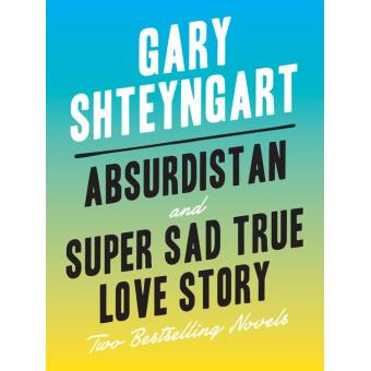 super sad true love story essay Abstract in its discussion of gary shteyngart's super sad true love story, this essay shows how posthuman fantasies of a bodiless existence come about through processes of digital remediation similar to those described in jay david bolter and richard grusin's now classic study of new media.