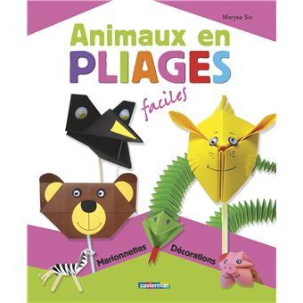 Animaux en pliages faciles cartonn maryse six achat livre prix - Pliage serviette animaux ferme ...