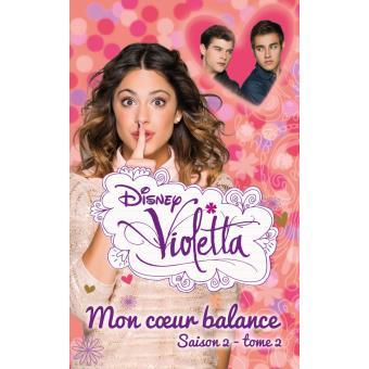 Violetta saison 2 tome 2 mon c ur balance disney - Violetta saison 2 personnage ...