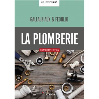 La plomberie broch thierry gallauziaux david fedullo - Faire la plomberie de sa maison ...